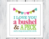Nursery Decor Print I love You a Bushel and a peck. 8x8 or 12x12  Custom Colors
