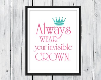 Crown Print   Always Wear your Invisible Crown   Dorm Decor