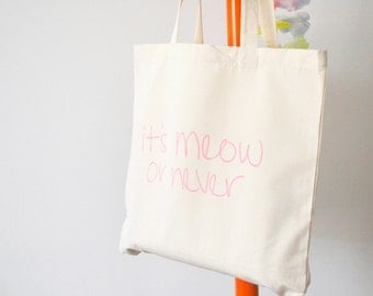 It's Meow or Never Tote Bag, Cat Lover Gift, Pun Gifts, Cat Lady Gifts, Tote Bag Canvas Cat, Gifts for Cat Owner, Funny Cat