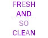 So Fresh, So Clean Art Print (Digital Download) (Purple)