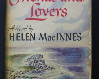 Friends and Lovers by Helen MacInnes 1947