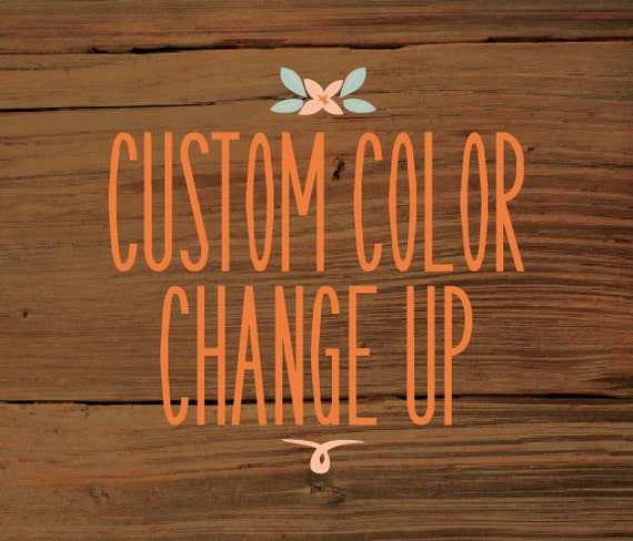 Cheap Design Changes That Have: Custom Color Change Up
