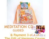 The Gift - CD Meditation and Payment 3 of 4  Gift of HarmonyTM Transformation Process Course - Relieve Stress Balance Your Life - Jelila