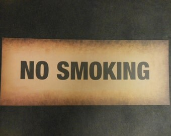 """Vintage Warning Sign Thick Paper Print Reproduction """"No Smoking""""  Nice Aged Color Funny Sign  Man Cave Bar Decor Great Gag Gift"""
