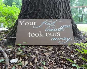 Your First Breath Hand Painted Sign
