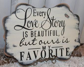Every LOVE STORY is Beautiful Sign/Wedding Sign/Anniversary/Romantic Sign/Scallop Board