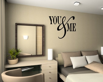 You & Me Decal Quote Sticker Vinyl Sayings Vector  designs Removable  Letters (L0059)