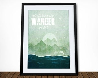 Not All Those Who Wander Are Lost, Tolkien Quote, Literary Quote, Literary Print, Inspirational Quote, Dorm Decor, Leaving Gift