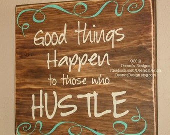 Motivational Wall Decor, Motivational Quote,  Distressed Wood Signs,  Distressed Wall Decor - Good Things Happen To Those Who Hustle
