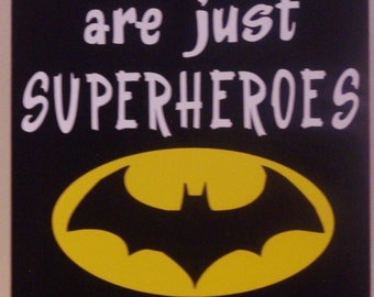 Batman, Little Boys are Just Superheroes in Disguise, boys bedroom, Boys decor, wood sign, Home decor, Superheroes