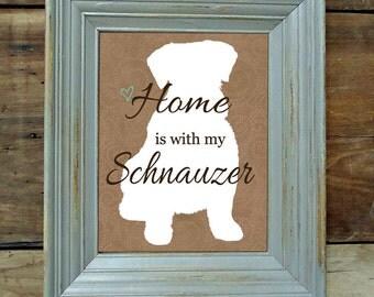 Schnauzer Art Print - 8x10 Custom Silhouette Art Print- Home is Where my Schnauzer is