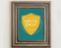 CTR Shield Choose the Right LDS Wall Art 8x10 Printable Image Nursery Children Room LD0006