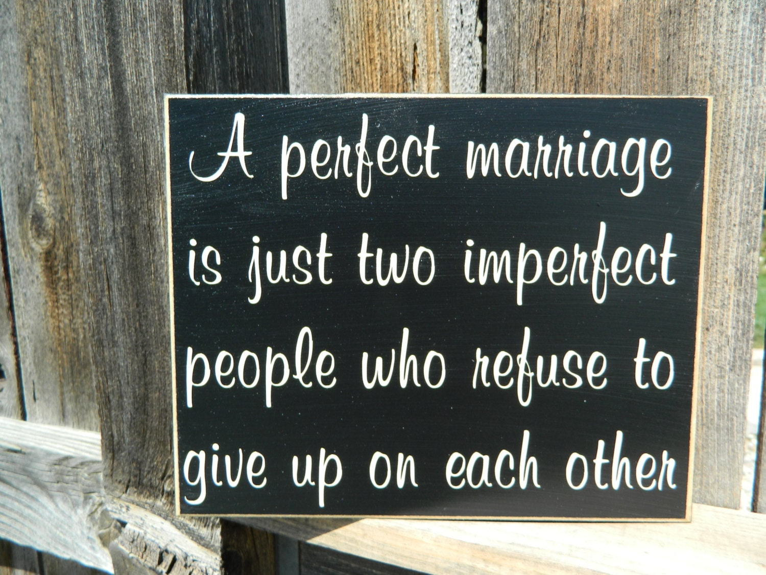 Marriage Quotes: Inspirational QuoteA Perfect Marriage Wood Sign