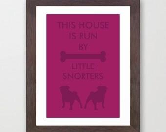 Pug, French Bulldog, Little Snorters Run This House