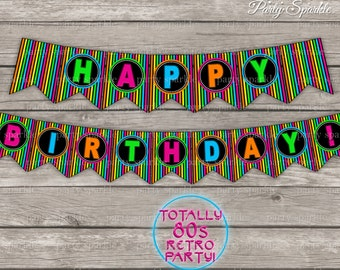 """INSTANT DOWNLOAD - Totally 80s Retro Party! """"Happy Birthday"""" Neon Glow Bunting Banner - Digital Printable pdf file"""