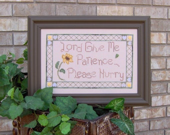 Lord Give me Patience Cross Stitch Pattern from Designs by Lisa
