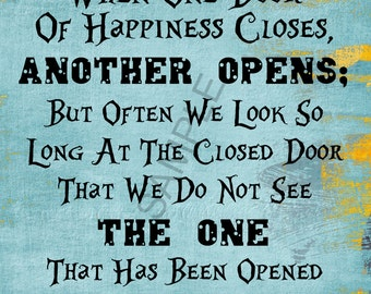 when one door of happiness closes another opens essay When one door of happiness closes, another opens often we look so long at the  closed door that we do not see the one that has been opened.