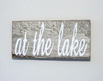 """Reclaimed Barnwood Wall Art Hand-Painted Wood Sign Rustic Cabin Decor - """"At The Lake"""""""