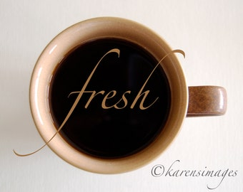 "DIGITAL DOWNLOAD, Word ""Fresh"", Cup of Coffee, Brown, Tan and White photo, Modern Art Poster, stock photo, available in print"