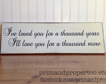 I've Loved You For A Thousand Years - Sign -