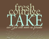 Fresh Courage Take 5x7 Printable Hymn  Quote Typography