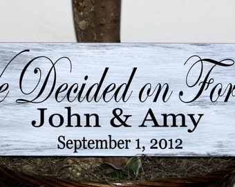Primitive - We decided on forever with names and establsihed date wood sign