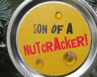 """Elf the Movie Quote Ornament: """"Son of a nutcracker!"""""""