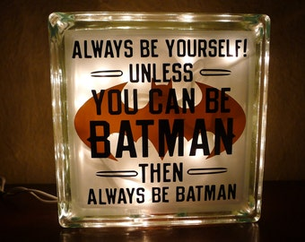 Always Be Yourself Unless You Can Be Batman Small Version Night Light