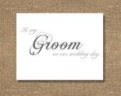 To My Groom on Our Wedding Day - Wedding Sentiments Notecard / Wedding Card / Bridal Wedding Notes / Wedding Day Note Card