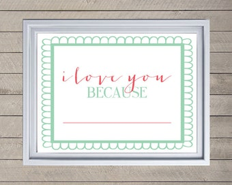 """INSTANT DOWNLOAD: """"I love you because"""" frameable Typographic Print, Holiday Decoration 8x10"""