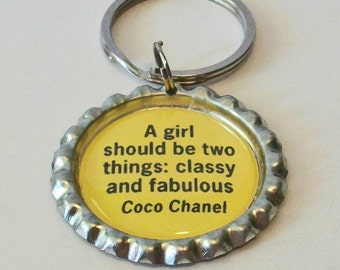 Fabulous Quotes Coco Chanel A Girl Should be Two Things Classy and Fabulous Metal Flattened Bottlecap Keychain Great Gift