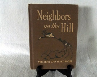 Vintage Textbook- Neighbors on the Hill, The Alice and Jerry Books