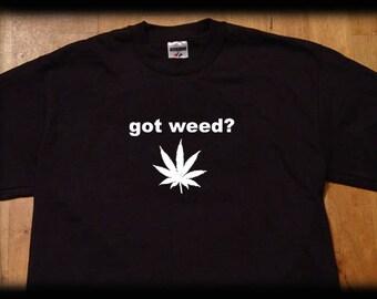 Got  weed t shirt
