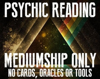 Psychic Reading - Mediumship on Any Subject, Question or Situation - Fast Response - Experienced Professional Psychic Medium - File Download