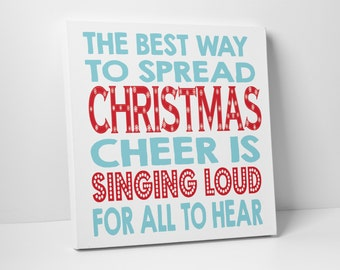 Best Way To Spread Christmas Cheer Canvas Art