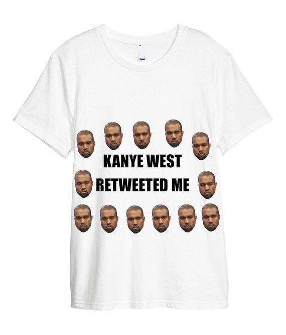 Kanye West Retweeted Me T Shirt