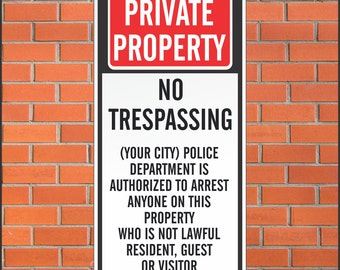 No Trespassing Sign - Custom Options - Authorize Police to Arrest  - 12 x 24 Aluminum Sign