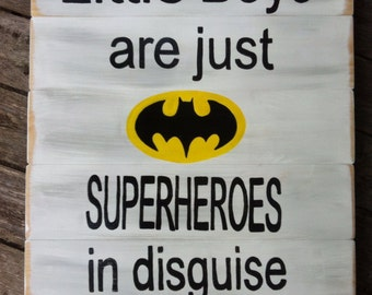 Little Boys are just SUPERHEROES in disguise wall sign