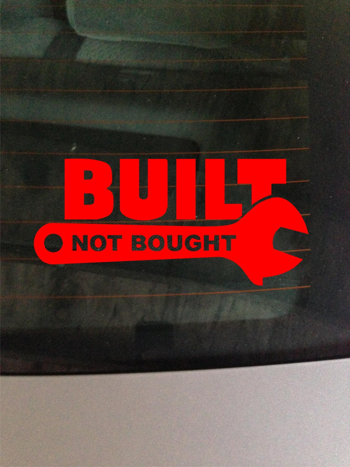 Vinyl Window Decals : Built not bought vinyl window decal sticker