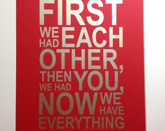 "Nursery Silver quote print ""First we had each other, when we had you, now we have everything"" 8x10 Silver on red"