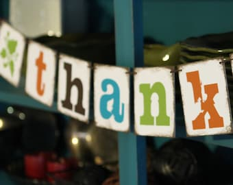 FREE SHIPPING Be Thankful 4X4 inch chip board banner garland bunting decoration