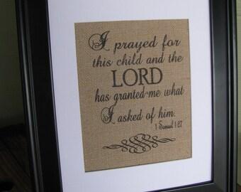Scripture Burlap Print - 1 Samuel 1:27; for this child I prayed; baby gift; baby shower; prayer