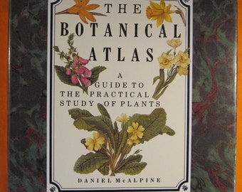 Botanical Atlas:  A Guide to the Practical Study of Plants by Daniel Malpine