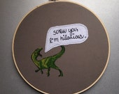 "Screw you, I'm hilarious - hand embroidered ""Freaks and Geeks / Bill Haverchuck"" wall hanging with dinosaur applique"