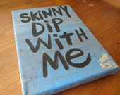 Skinny Dip With Me - Small Folk Art Typography word art painting - NayArts