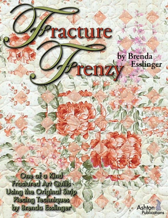 Fracture Frenzy Strip Piecing Quilt Pattern Book Easy