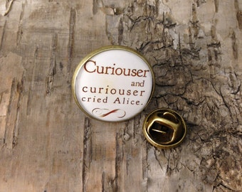 "Vintage lapel pin - Alice in Wonderland quotation - ""Curiouser and curiouser!"" - Lewis Carroll - Sayings quote necklace"