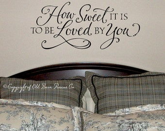 How sweet it is to be loved by you - modern calligraphy - wall decal - romantic quote - bedroom decor
