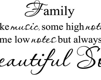 Family is like music high notes low notes beautiful song Wall Art in Words Vinyl lettering Decals
