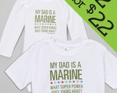 2 for 22!!! My Dad is a Marine, What Super Power Does Yours Have? 2 Pack Deal!